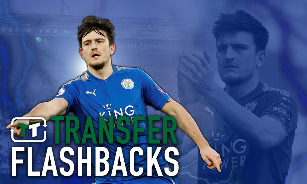 Transfer Flashbacks: Harry Maguire